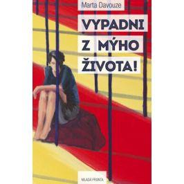 Vypadni z mýho života - Marta Davouze - e-kniha