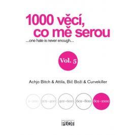 1000 věcí, co mě serou 5 - Achjo Bitch, Atilla, Bič Boží, Curvekiller - e-kniha