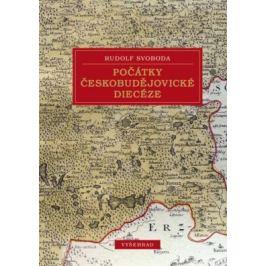 Počátky českobudějovické diecéze - Rudolf Svoboda - e-kniha