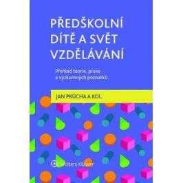 Předškolní dítě a svět vzdělávání – Přehled teorie, praxe a výzkumných poznatků - Jan Průcha - e-kniha
