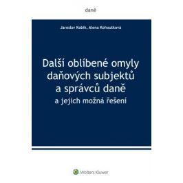 Další oblíbené omyly daňových subjektů a správců daně - Jaroslav Kobík, Alena Kohoutková - e-kniha