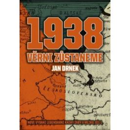1938 Věrni zůstaneme - Jan Drnek - e-kniha