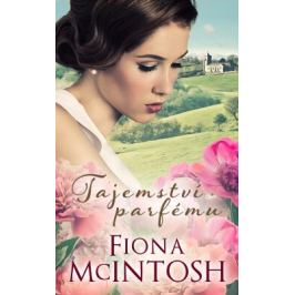 Tajemství parfému - Fiona Mcintosh - e-kniha