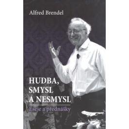 Hudba, smysl a nesmysl - Alfred Brendl - e-kniha