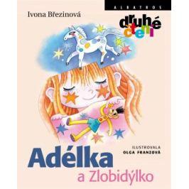 Adélka a Zlobidýlko - Ivona Březinová, Olga Franzová - e-kniha