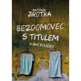 Bezdomovec s titulem - Antonín Jirotka - e-kniha