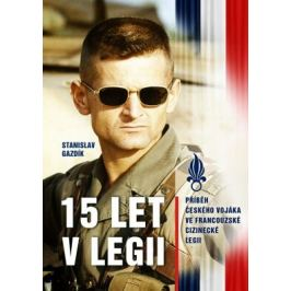 15 let v legii - Stanislav Gazdík - e-kniha