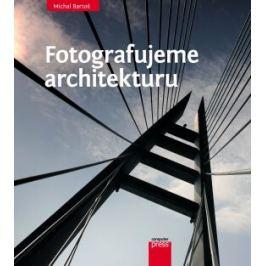Fotografujeme architekturu - Michal Bartoš - e-kniha