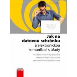 Jak na datovou schránku a elektronickou - Jiří Lapáček - e-kniha