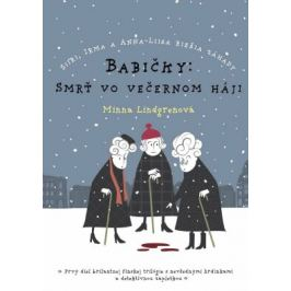 Babičky: Smrť vo večernom háji - Minna Lindgren - e-kniha