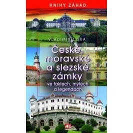 České, moravské a slezské zámky ve faktech, mýtech a legendách - Vladimír Liška - e-kniha