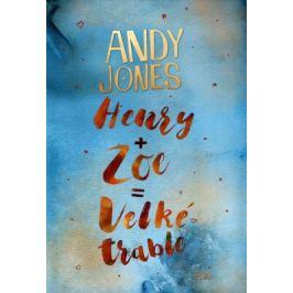 Henry + Zoe = Velké trable - Andy Jones - e-kniha