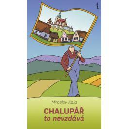 Chalupář to nevzdává - Miroslav Kala - e-kniha