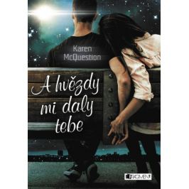 A hvězdy mi daly tebe - Karen McQuestion - e-kniha