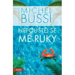 Nepouštěj se mé ruky - Michel Bussi - e-kniha