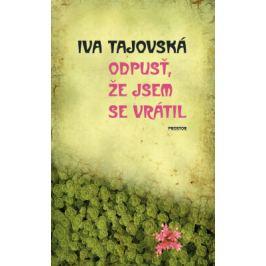 Odpusť, že jsem se vrátil - Iva Tajovská - e-kniha