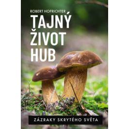 Tajný život hub - Robert Hofrichter - e-kniha