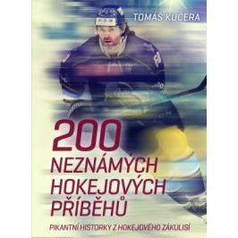 200 neznámých hokejových příběhů - Tomáš Kučera - e-kniha