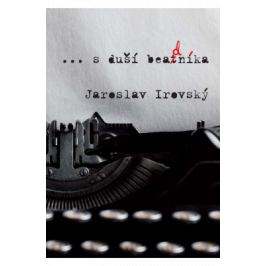 ...s duší beadníka - Jaroslav Irovský - e-kniha