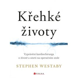 Křehké životy - Stephen Westaby - e-kniha