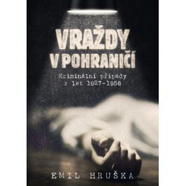 Vraždy v pohraničí - Emil Hruška - e-kniha