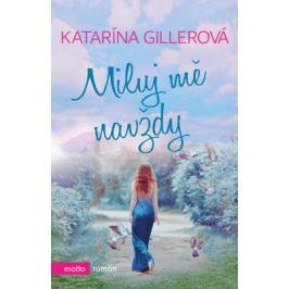 Miluj mě navždy - Katarína Gillerová - e-kniha