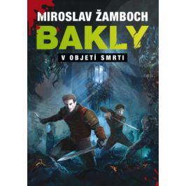 Bakly - V objetí smrti - Miroslav Žamboch - e-kniha