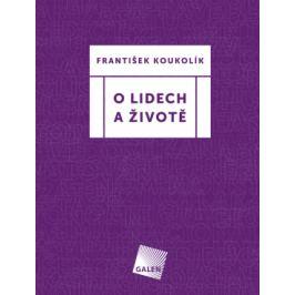 O lidech a životě - František Koukolík - e-kniha