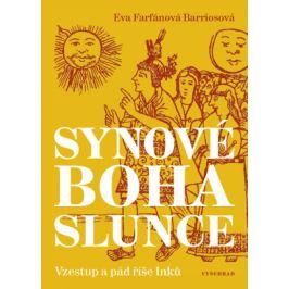 Synové boha Slunce - Eva Farfánová Bariosová - e-kniha