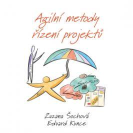 Agilní metody řízení projektů - Zuzana Šochová, Eduard Kunce - e-kniha