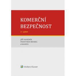 Komerční bezpečnost - 2. vydání - František Brabec, kolektiv autorů, Jiří Kameník - e-kniha