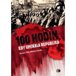 100 hodin, kdy umírala republika-2.vyd. - Roman Cílek, Miloslav Moulis - e-kniha