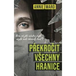 Překročit všechny hranice - Annie Ward - e-kniha