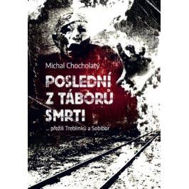 Poslední z táborů smrti - Michal Chocholatý - e-kniha