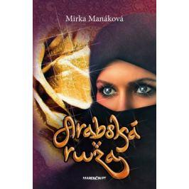 Arabská ruža - Mirka Manáková - e-kniha