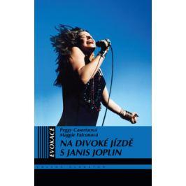 Na divoké jízdě s Janis Joplin - Maggie Falconová, Peggy Casertaová - e-kniha