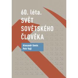 60. léta. Svět sovětského člověka - Petr Vajl, Alexander Genis - e-kniha