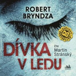 Dívka v ledu - CD (Čte Martin Stránský) - Robert Bryndza - audiokniha
