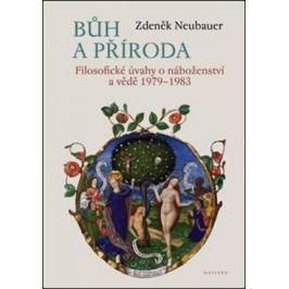 Bůh a příroda - Zdeněk Neubauer