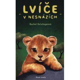 Lvíče v nesnázích - Rachel Delahayeová
