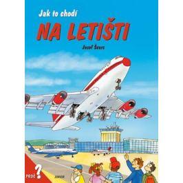 Jak to chodí na letišti - Josef Švarc