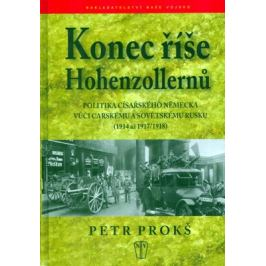 Konec říše Hohenzollernů - Petr Prokš