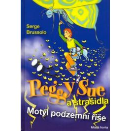 Peggy Sue a strašidla - Motýl podzemní říše - Serge Brussolo