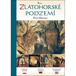 Zlatohorské podzemí - Petr Hruban