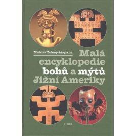 Malá enc. bohů a mýtů Jižní Ameriky - Mnislav Zelený-Atapana