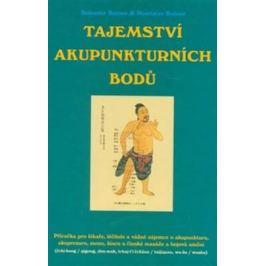 Tajemství akupunkturních bodů - Bohumír Balner, Rostislav Balner