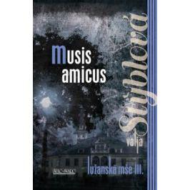 Musis amicus - Lužanská mše III - 2. vydání - Valja Stýblová