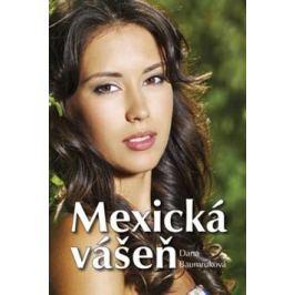Mexická vášeň - Dana Baumruková