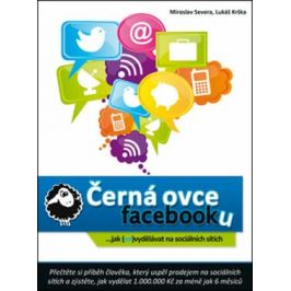 Černá ovce facebooku... jak (ne)vydělávat na sociálních sítích - Severa Miroslav, Krška Lukáš