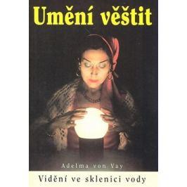 Umění věštit - Adelma von Vay